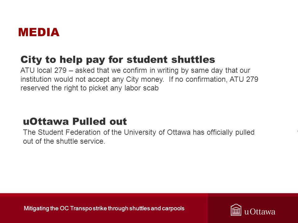 MEDIA uOttawa Pulled out The Student Federation of the University of Ottawa has officially pulled out of the shuttle service. City to help pay for stu