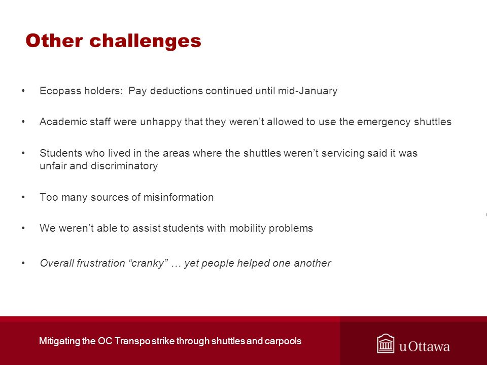 Other challenges Ecopass holders: Pay deductions continued until mid-January Academic staff were unhappy that they werent allowed to use the emergency