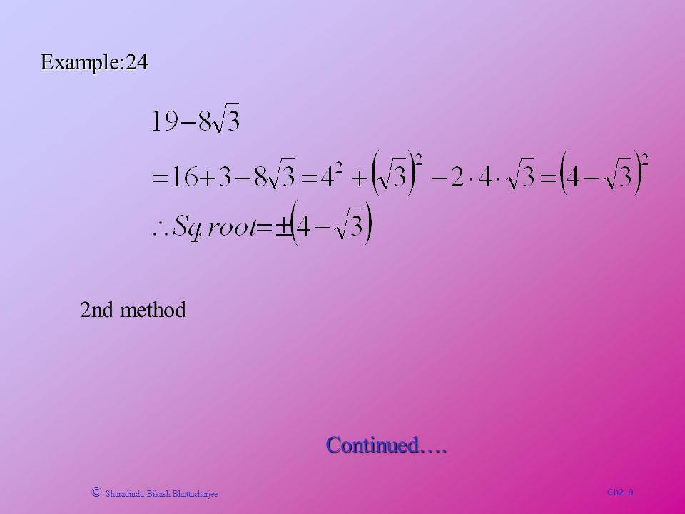 Ch2–9 © Sharadindu Bikash Bhattacharjee Example:24 2nd method Continued….