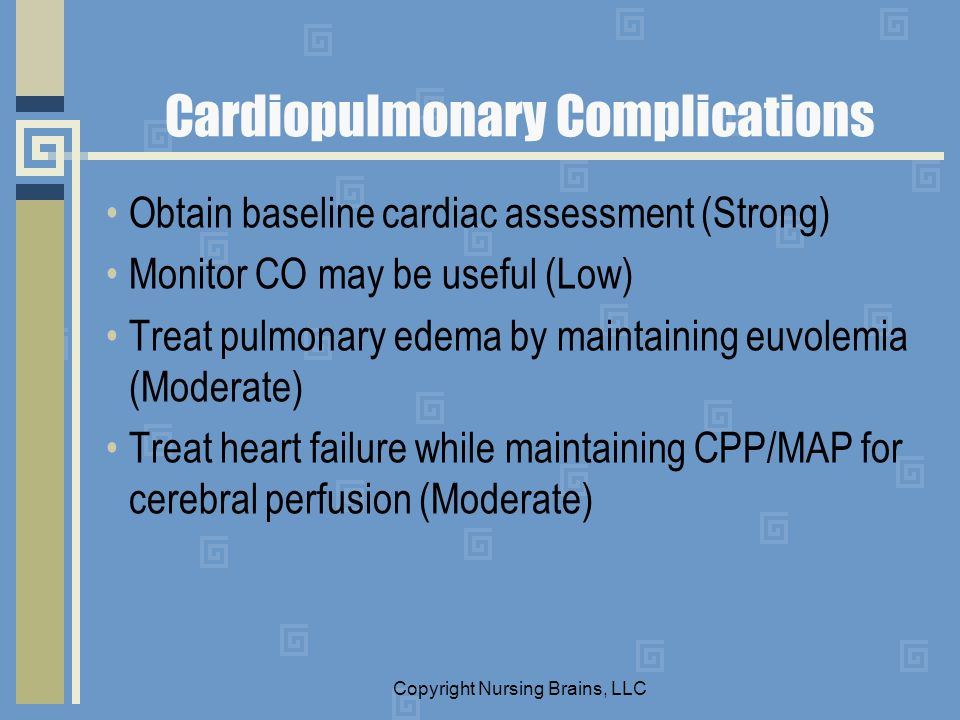 Cardiopulmonary Complications Obtain baseline cardiac assessment (Strong) Monitor CO may be useful (Low) Treat pulmonary edema by maintaining euvolemi