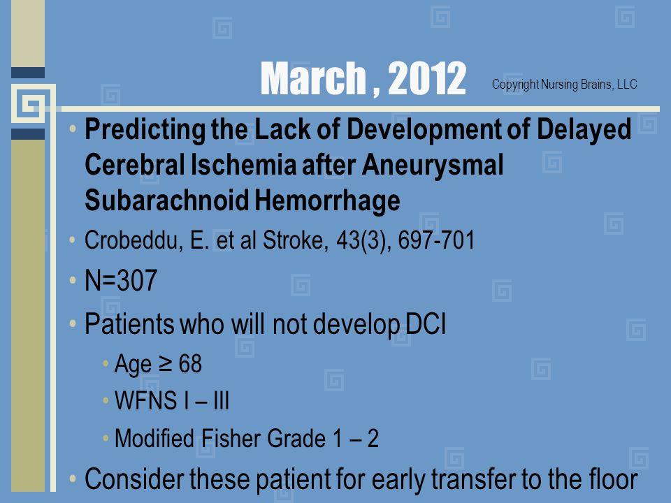 March, 2012 Predicting the Lack of Development of Delayed Cerebral Ischemia after Aneurysmal Subarachnoid Hemorrhage Crobeddu, E. et al Stroke, 43(3),