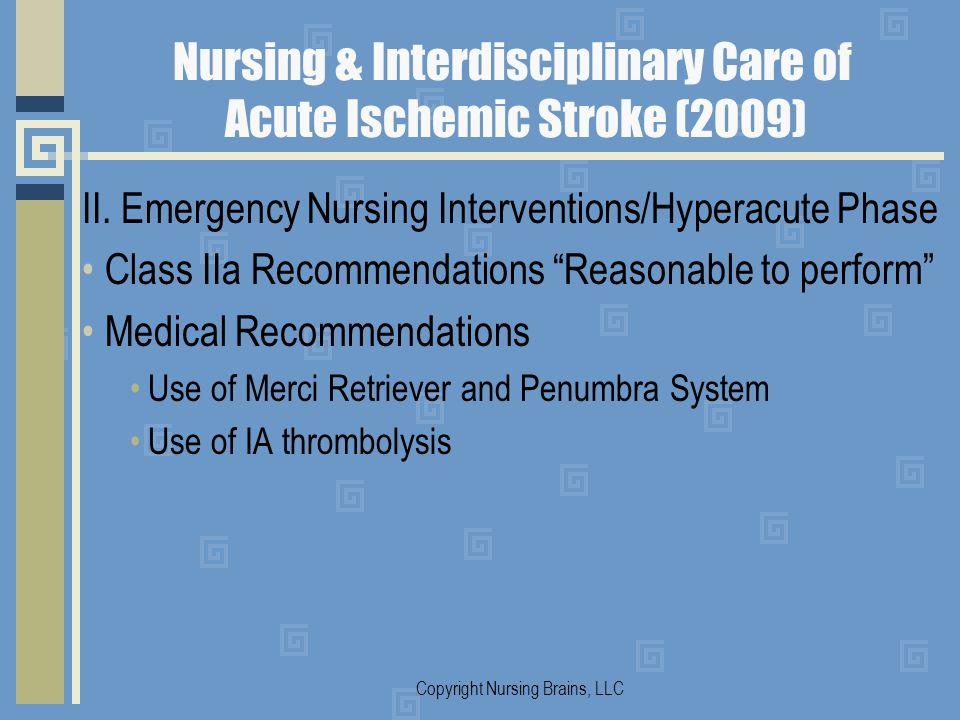 Nursing & Interdisciplinary Care of Acute Ischemic Stroke (2009) II. Emergency Nursing Interventions/Hyperacute Phase Class IIa Recommendations Reason