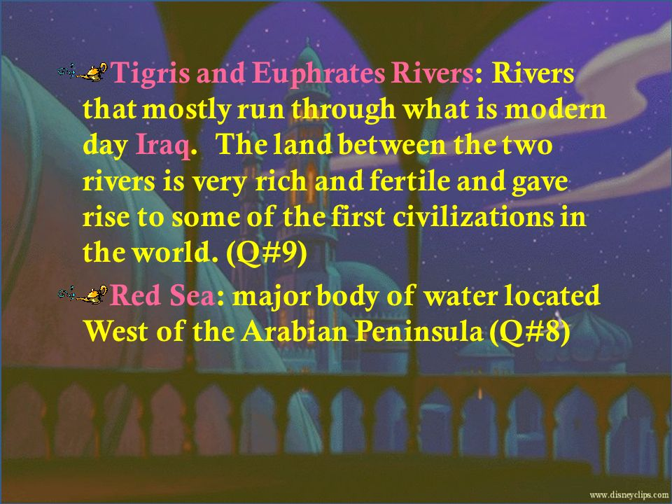 Tigris and Euphrates Rivers: Rivers that mostly run through what is modern day Iraq. The land between the two rivers is very rich and fertile and gave