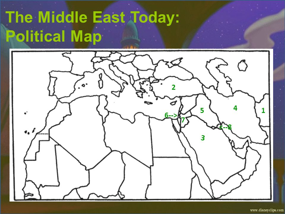 The Middle East Today: Political Map 1 2 3 4 5 6--> 7 <--8