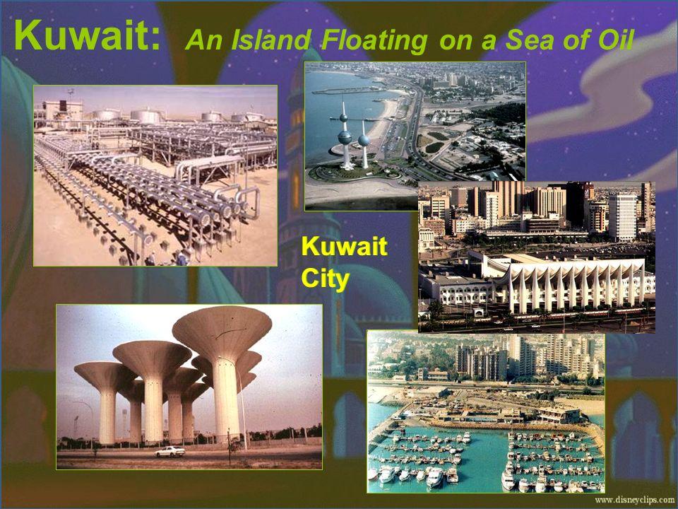 Kuwait: An Island Floating on a Sea of Oil Kuwait City