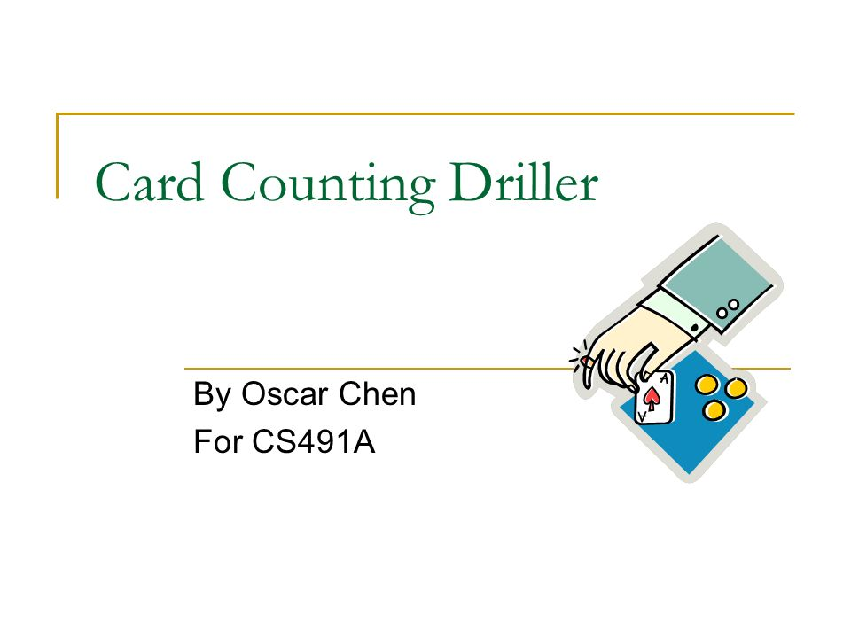 Card Counting Driller By Oscar Chen For CS491A