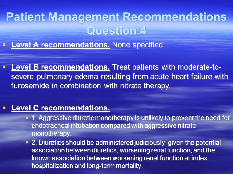 Patient Management Recommendations Question 4 Level A recommendations. None specified. Level B recommendations. Treat patients with moderate-to- sever