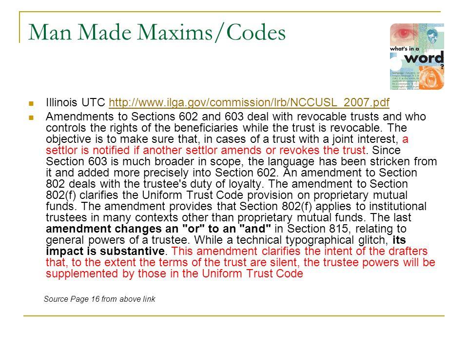 Man Made Maxims/Codes Illinois UTC http://www.ilga.gov/commission/lrb/NCCUSL_2007.pdfhttp://www.ilga.gov/commission/lrb/NCCUSL_2007.pdf Amendments to