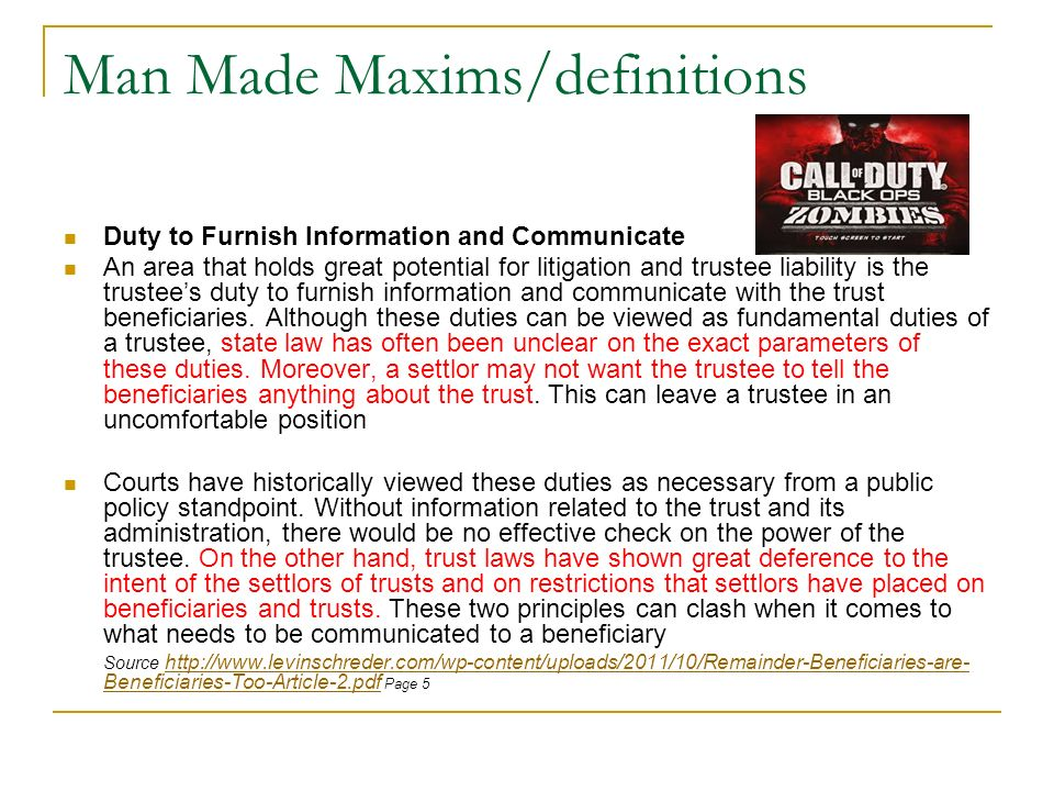 Man Made Maxims/definitions Duty to Furnish Information and Communicate An area that holds great potential for litigation and trustee liability is the