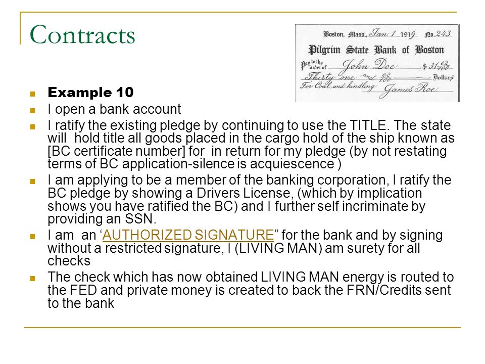 Contracts Example 10 I open a bank account I ratify the existing pledge by continuing to use the TITLE. The state will hold title all goods placed in