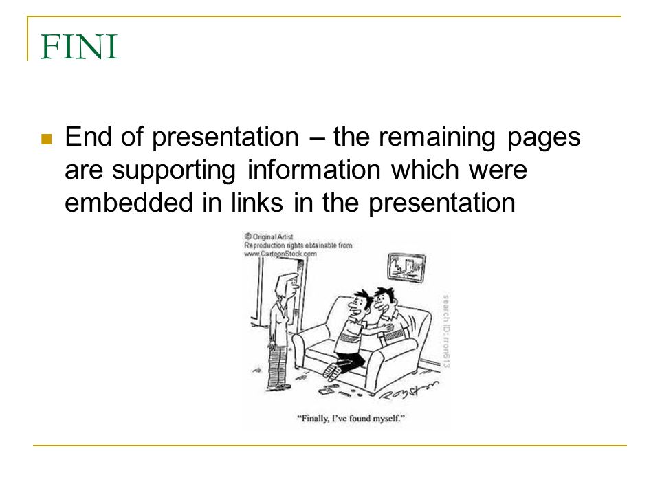 FINI End of presentation – the remaining pages are supporting information which were embedded in links in the presentation