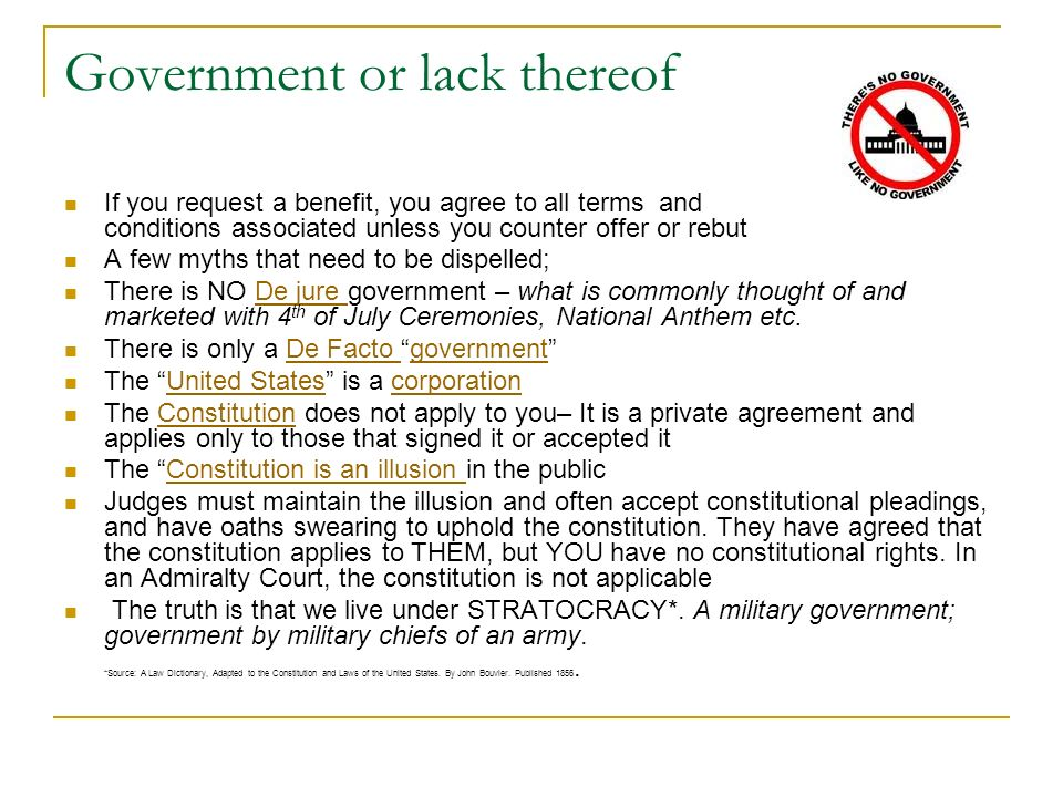 Government or lack thereof If you request a benefit, you agree to all terms and conditions associated unless you counter offer or rebut A few myths th