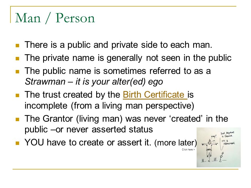 Man / Person There is a public and private side to each man. The private name is generally not seen in the public The public name is sometimes referre