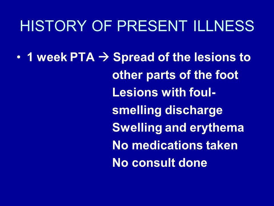 SALIENT FEATURES 1.58/M 2.2 wks history non-healing wound right foot with pruritic crusting lesions accompanied by erythema and swelling that spread to other parts of the foot with foul-smelling discharge 3.(+) DM Type II x 20 yrs, non-compliant to medications 4.(+) History of previous amputation for diabetic gangrene of the left foot (2004-OMMC) 5.(+) DM Type II both parents