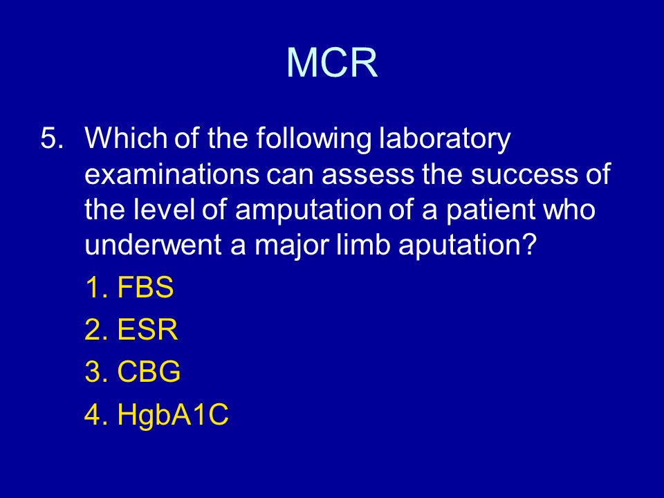 MCR 5.Which of the following laboratory examinations can assess the success of the level of amputation of a patient who underwent a major limb aputati