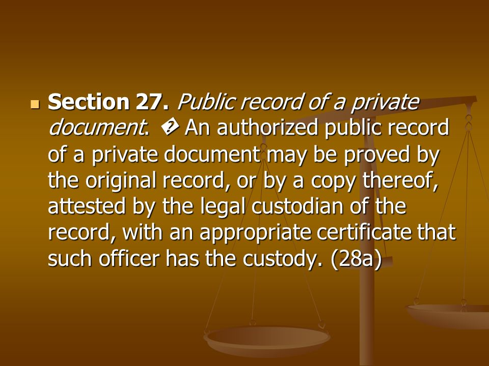Section 27. Public record of a private document. An authorized public record of a private document may be proved by the original record, or by a copy