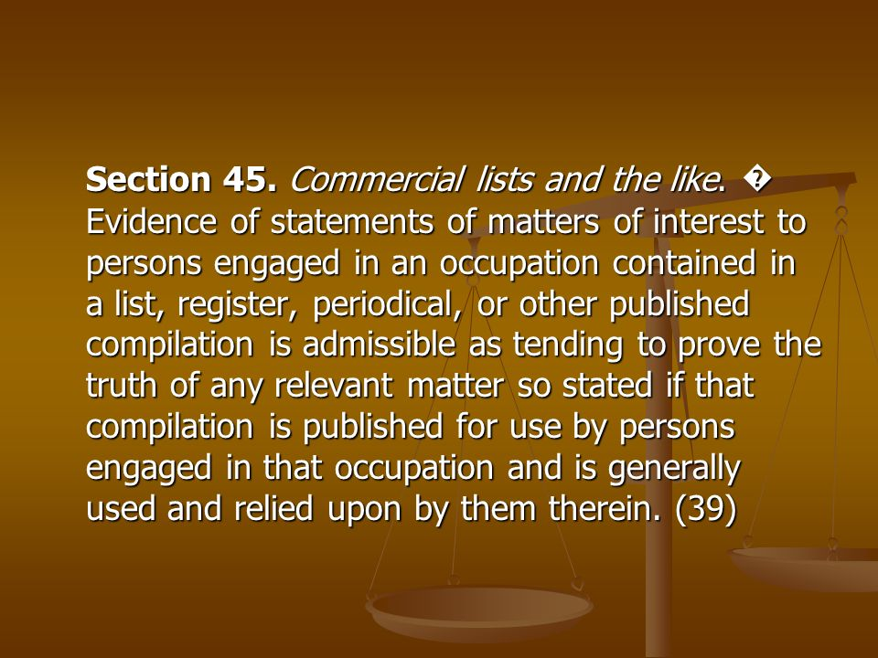 Section 45. Commercial lists and the like. Evidence of statements of matters of interest to persons engaged in an occupation contained in a list, regi