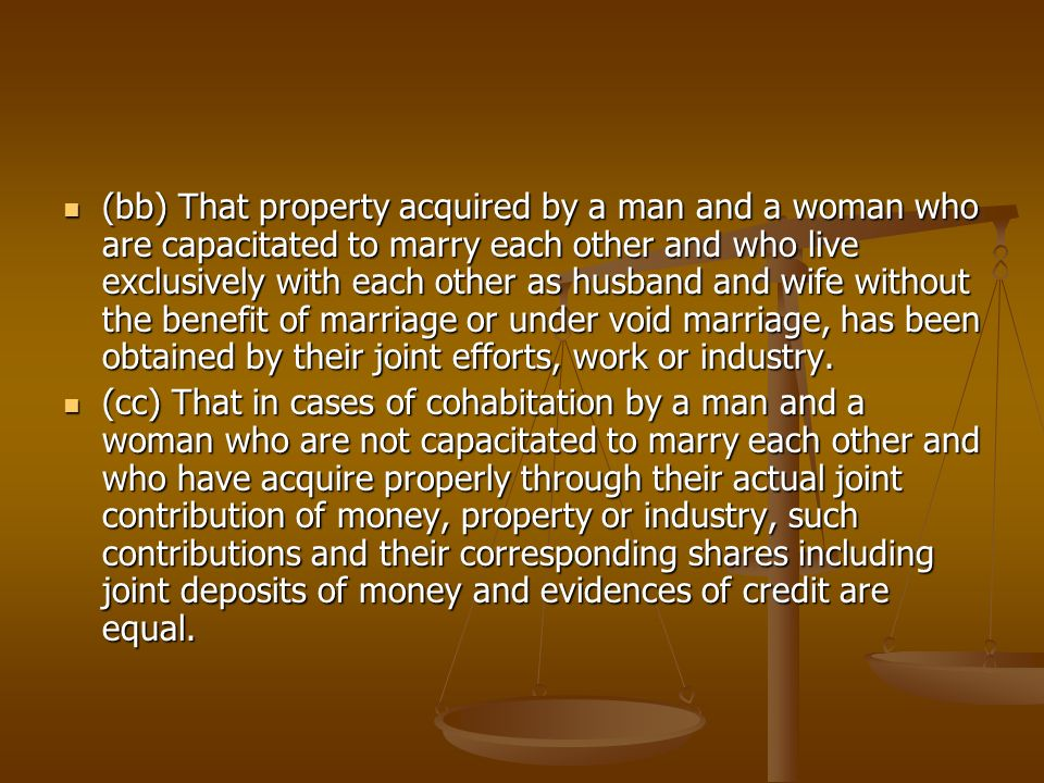 (bb) That property acquired by a man and a woman who are capacitated to marry each other and who live exclusively with each other as husband and wife