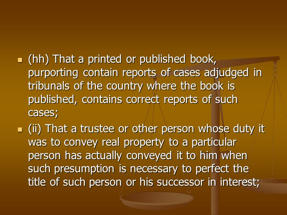 (hh) That a printed or published book, purporting contain reports of cases adjudged in tribunals of the country where the book is published, contains