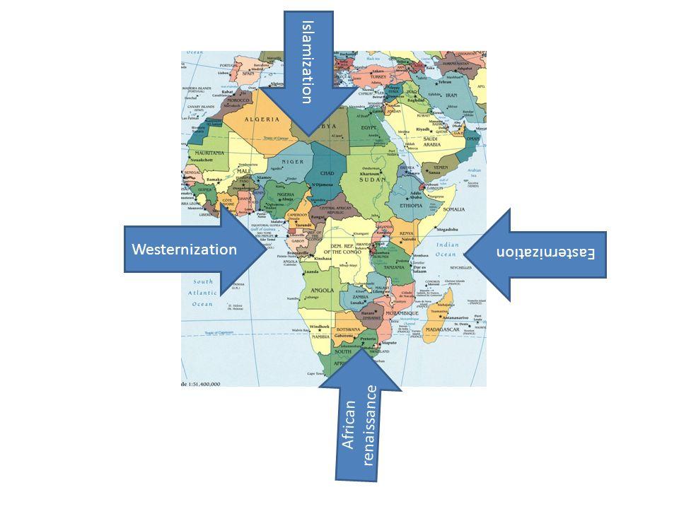 Westernization Easternization African renaissance Islamization