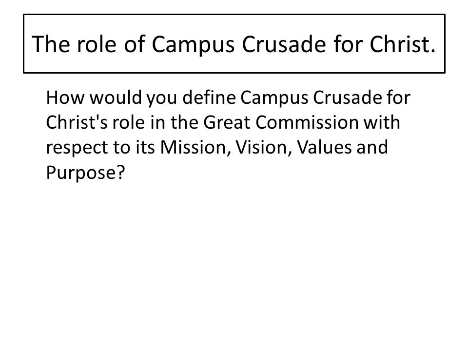 The role of Campus Crusade for Christ.