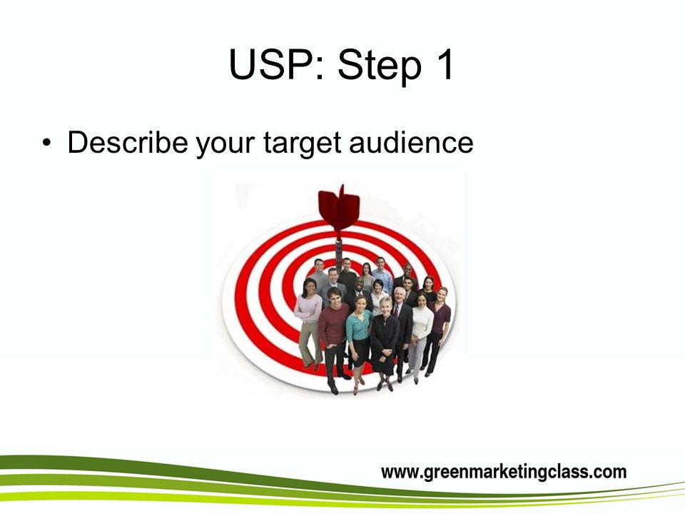 USP: Step 1 Describe your target audience