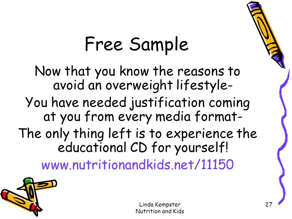 Linda Kempster Nutrition and Kids 27 Free Sample Now that you know the reasons to avoid an overweight lifestyle- You have needed justification coming