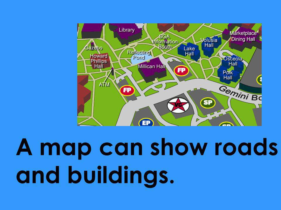 A map can show roads and buildings.