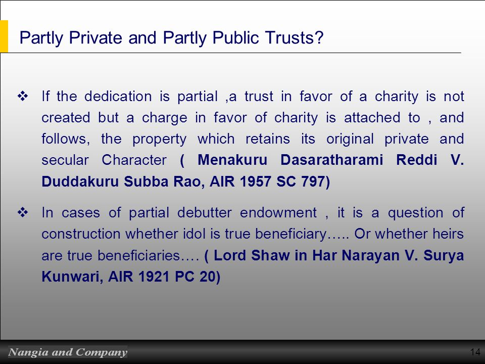 Partly Private and Partly Public Trusts? If the dedication is partial,a trust in favor of a charity is not created but a charge in favor of charity is