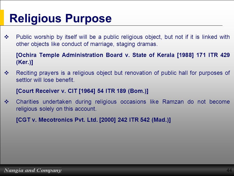 44 Religious Purpose Public worship by itself will be a public religious object, but not if it is linked with other objects like conduct of marriage,