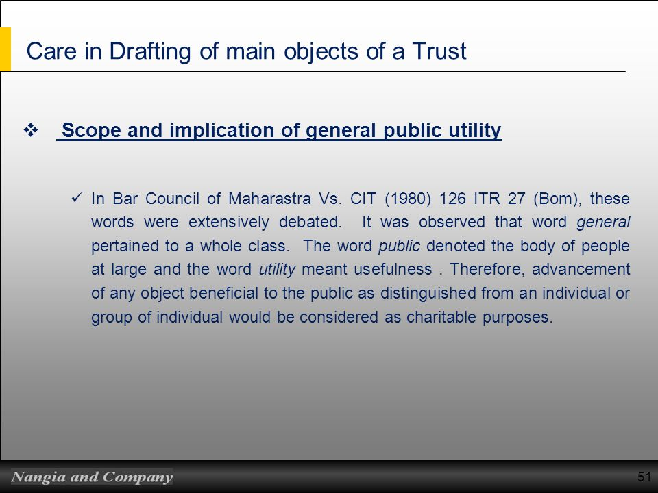 Care in Drafting of main objects of a Trust Scope and implication of general public utility In Bar Council of Maharastra Vs. CIT (1980) 126 ITR 27 (Bo