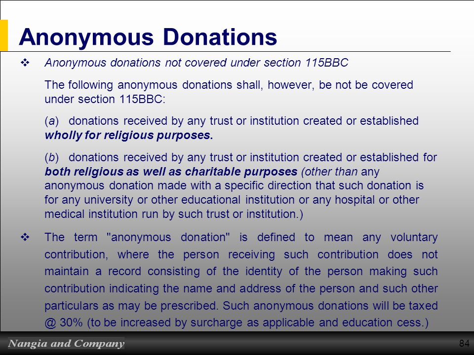 84 Anonymous Donations Anonymous donations not covered under section 115BBC The following anonymous donations shall, however, be not be covered under