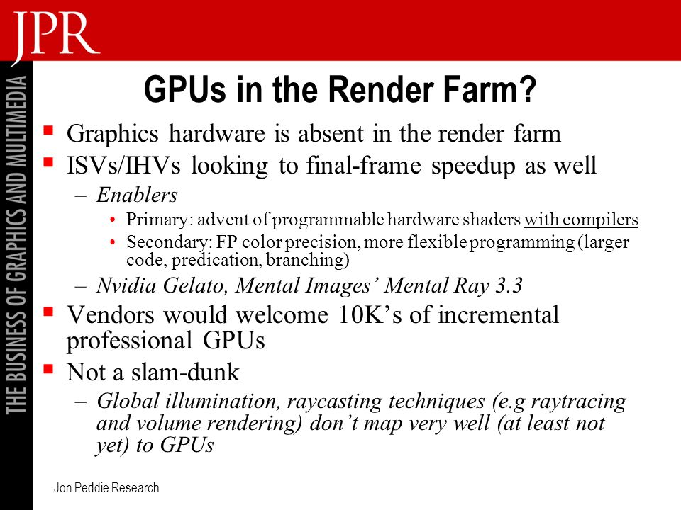 Jon Peddie Research GPUs in the Render Farm.