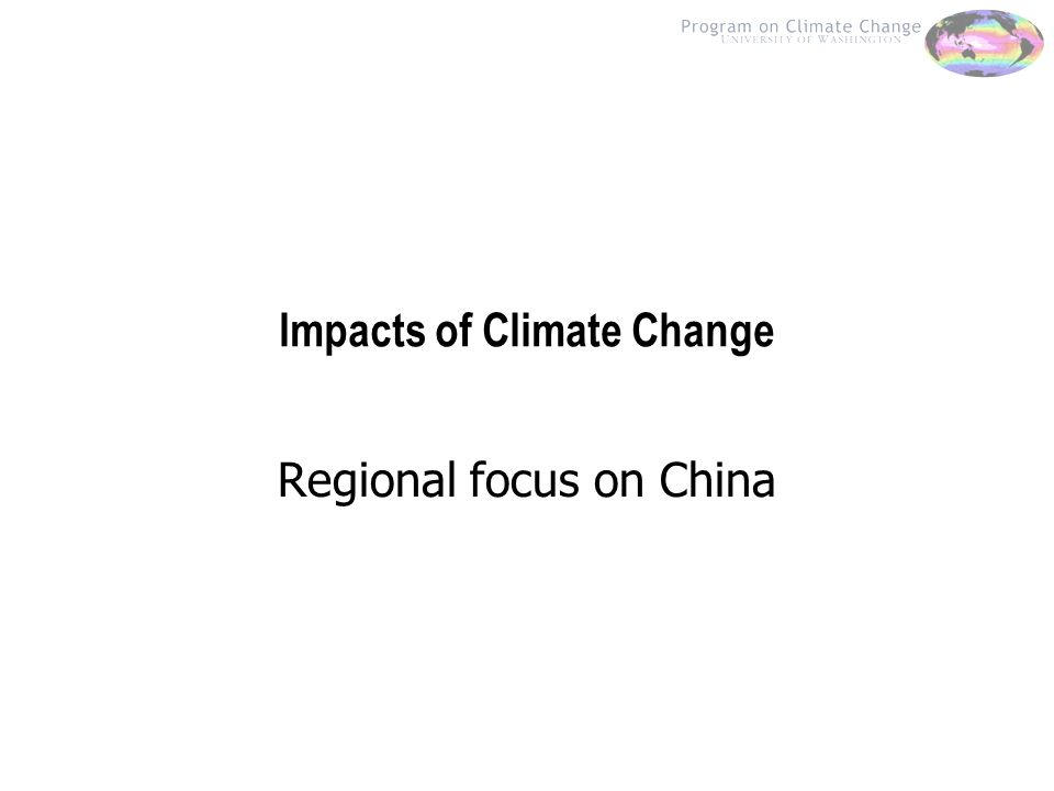 Impacts of Climate Change Regional focus on China