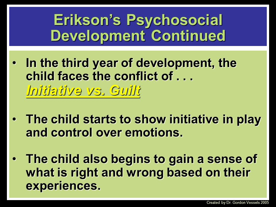 Eriksons Psychosocial Development Continued In the second year of development the child encounters the conflict of... Autonomy vs Shame and DoubtIn th