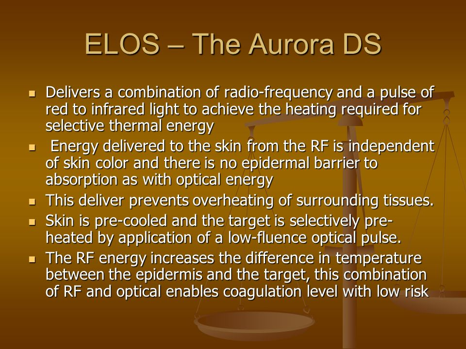 ELOS – The Aurora DS Delivers a combination of radio-frequency and a pulse of red to infrared light to achieve the heating required for selective ther