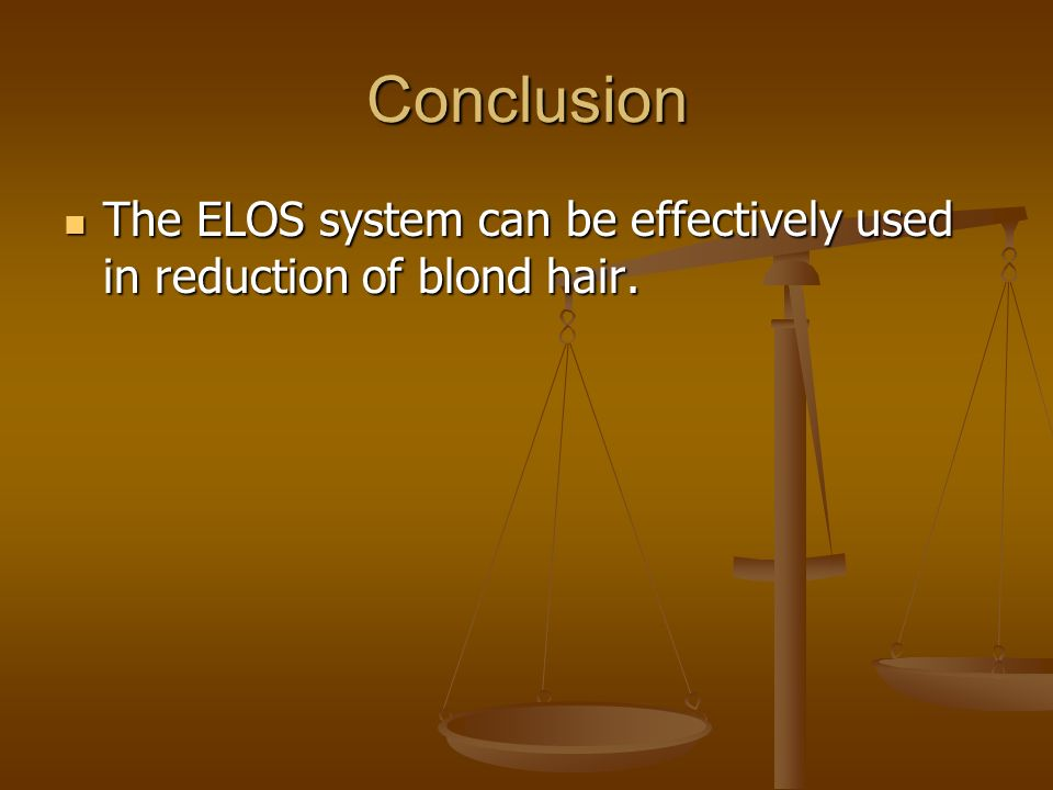 Conclusion The ELOS system can be effectively used in reduction of blond hair. The ELOS system can be effectively used in reduction of blond hair.