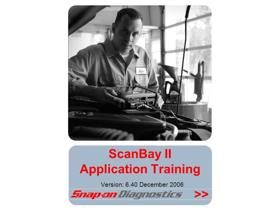 >> ScanBay II Application Training Version: 6.40 December 2006