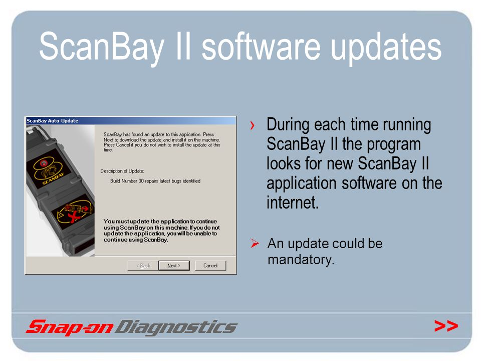 >> ScanBay II software updates During each time running ScanBay II the program looks for new ScanBay II application software on the internet. An updat