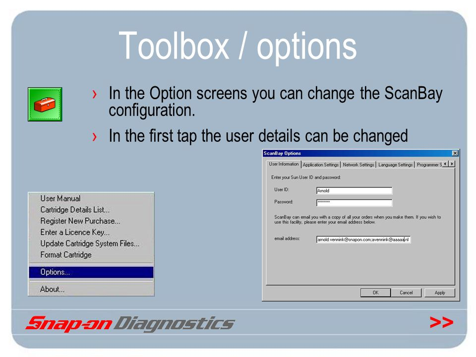 >> Toolbox / options In the Option screens you can change the ScanBay configuration. In the first tap the user details can be changed