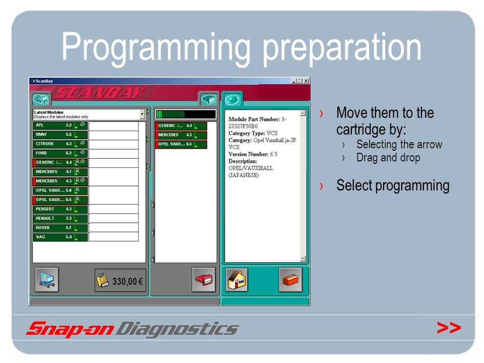 >> Programming preparation Move them to the cartridge by: Selecting the arrow Drag and drop Select programming 330,00