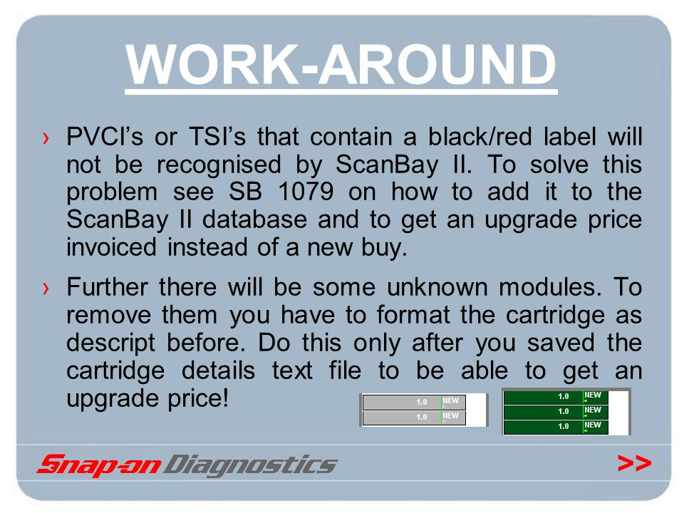 >> WORK-AROUND PVCIs or TSIs that contain a black/red label will not be recognised by ScanBay II. To solve this problem see SB 1079 on how to add it t