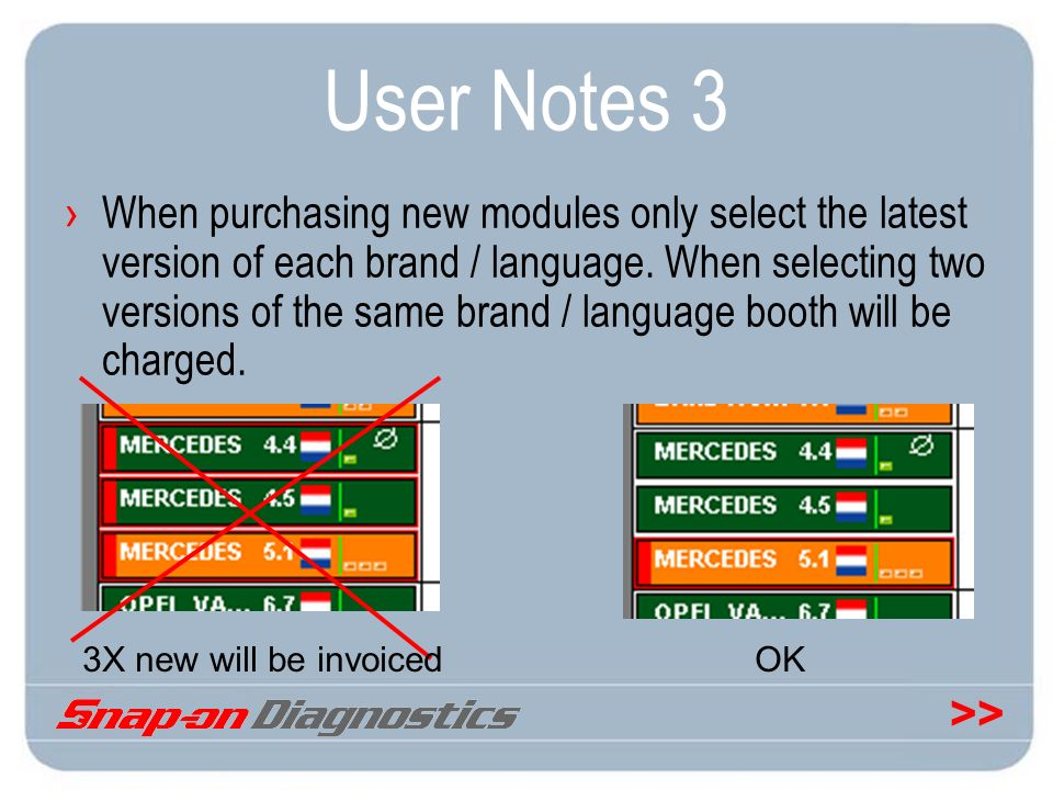 >> User Notes 3 When purchasing new modules only select the latest version of each brand / language. When selecting two versions of the same brand / l