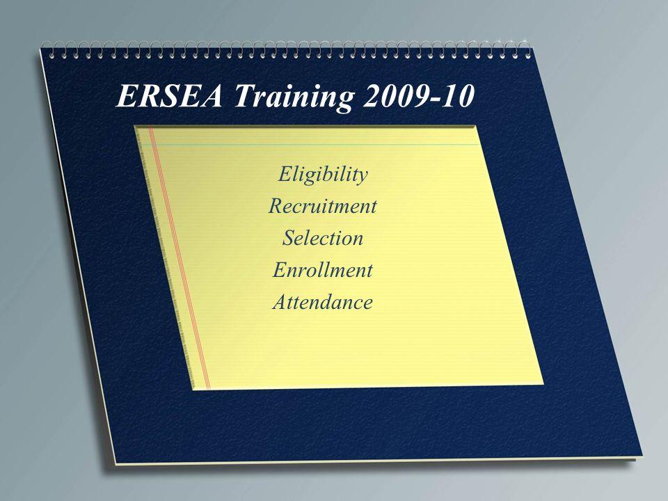 ERSEA Training 2009-10 Eligibility Recruitment Selection Enrollment Attendance