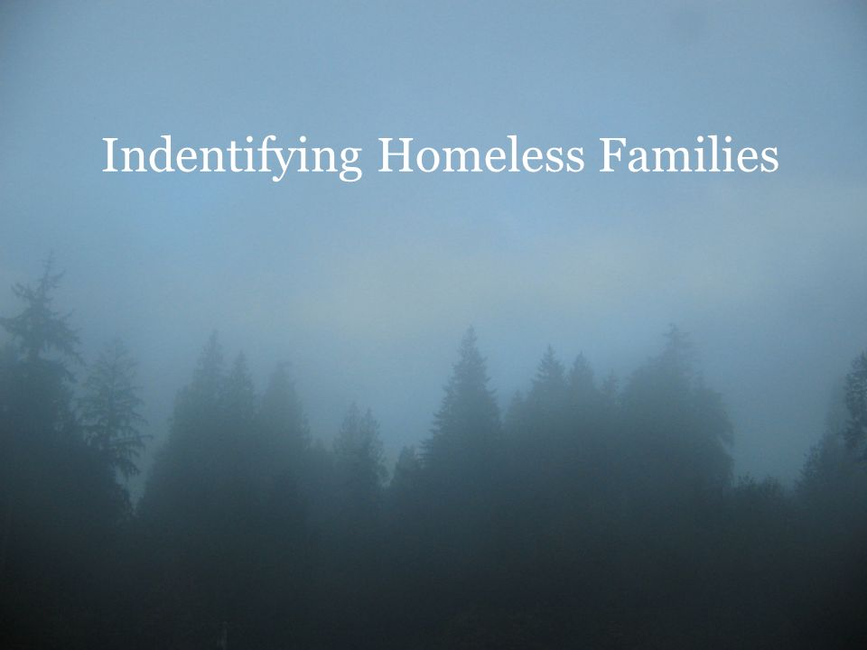 Indentifying Homeless Families