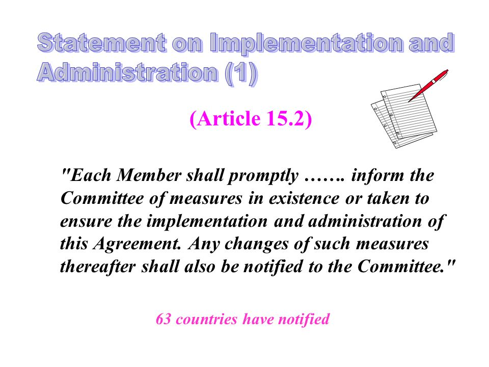 (Article 15.2) Each Member shall promptly …….