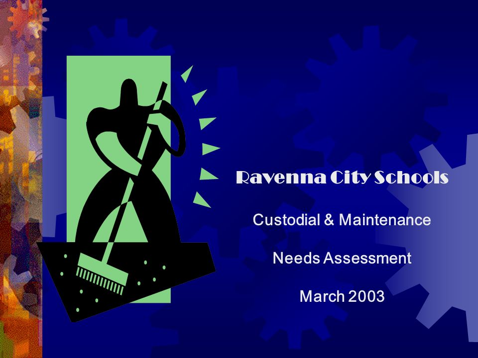 Ravenna City Schools Custodial & Maintenance Needs Assessment March 2003