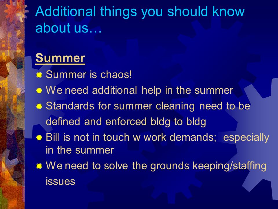 Additional things you should know about us… Summer Summer is chaos.
