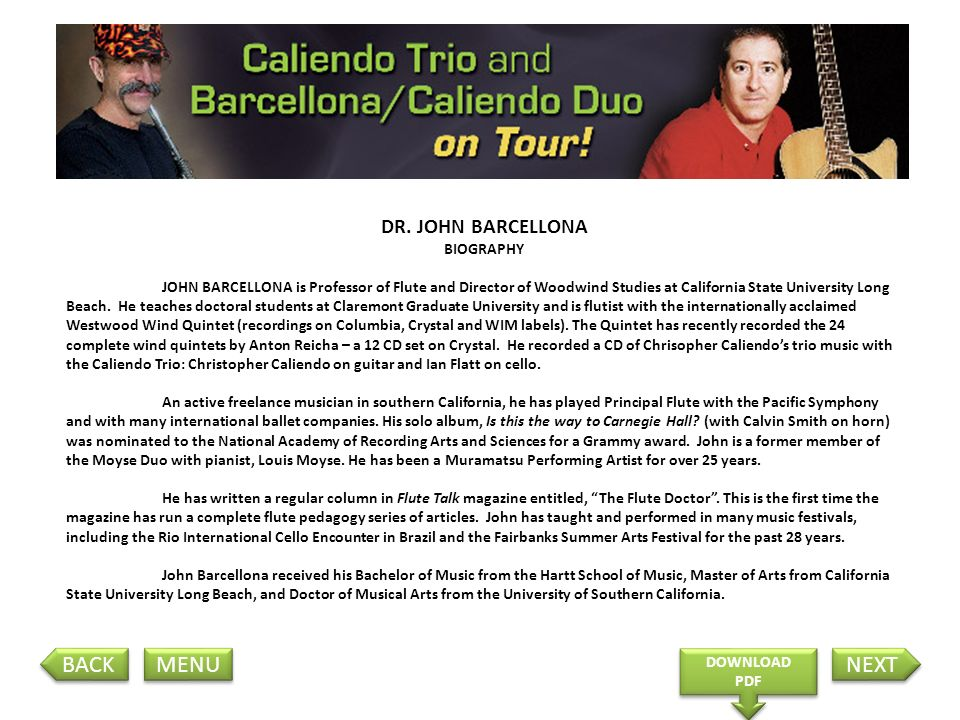 DR. JOHN BARCELLONA BIOGRAPHY JOHN BARCELLONA is Professor of Flute and Director of Woodwind Studies at California State University Long Beach. He tea