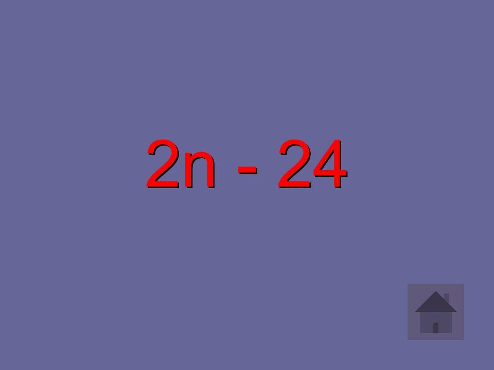 2n - 24